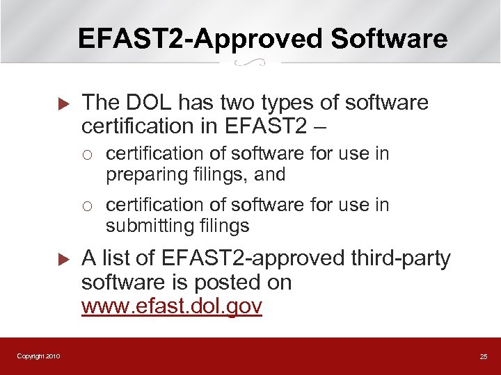 EFAST 2 -Approved Software u The DOL has two types of software certification in