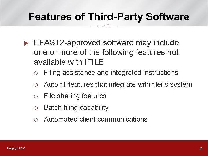 Features of Third-Party Software u EFAST 2 -approved software may include one or more