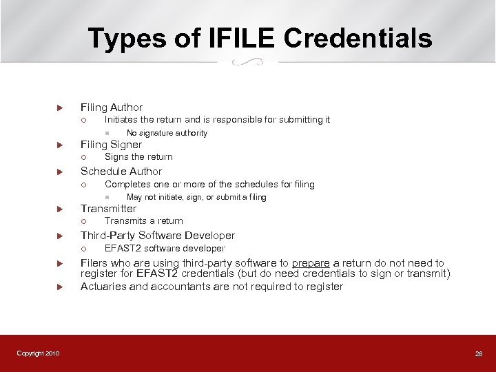 Types of IFILE Credentials u Filing Author ¡ Initiates the return and is responsible