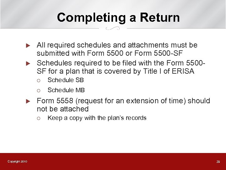 Completing a Return u u All required schedules and attachments must be submitted with