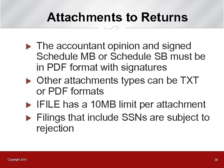 Attachments to Returns u u Copyright 2010 The accountant opinion and signed Schedule MB