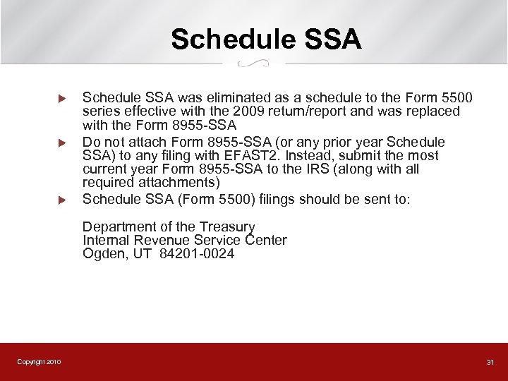 Schedule SSA u u u Schedule SSA was eliminated as a schedule to the