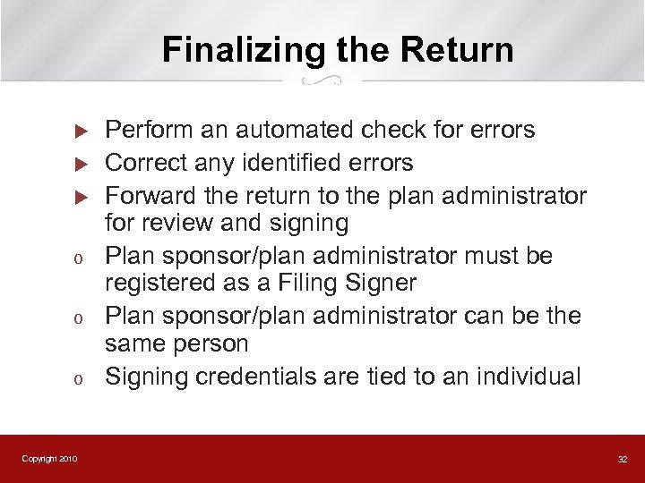 Finalizing the Return u u u o o o Copyright 2010 Perform an automated