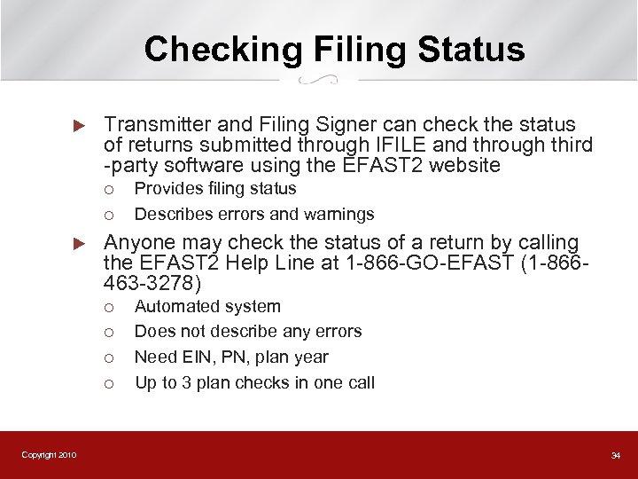 Checking Filing Status u Transmitter and Filing Signer can check the status of returns