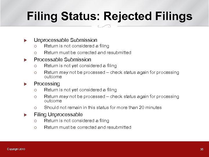 Filing Status: Rejected Filings u Unprocessable Submission ¡ ¡ u Processable Submission ¡ ¡