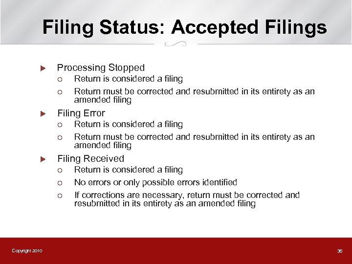 Filing Status: Accepted Filings u Processing Stopped ¡ ¡ u Filing Error ¡ ¡