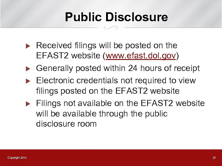 Public Disclosure u u Copyright 2010 Received filings will be posted on the EFAST