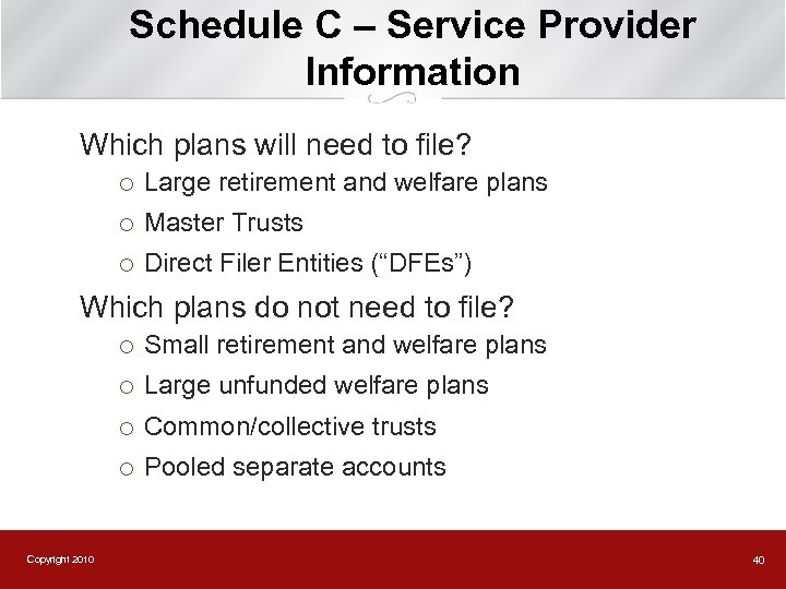 Schedule C – Service Provider Information Which plans will need to file? ¡ Large