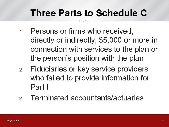 Three Parts to Schedule C 1. 2. 3. Copyright 2010 Persons or firms who