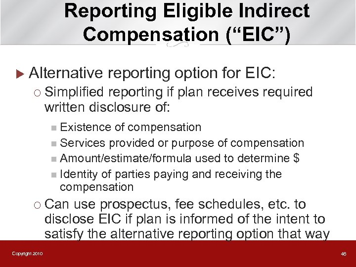"""Reporting Eligible Indirect Compensation (""""EIC"""") u Alternative reporting option for EIC: ¡ Simplified reporting"""