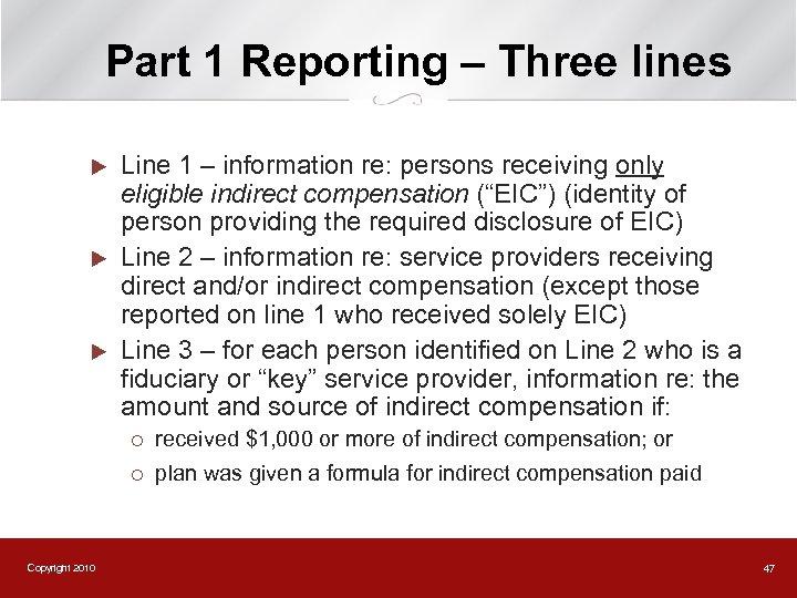 Part 1 Reporting – Three lines u u u Line 1 – information re: