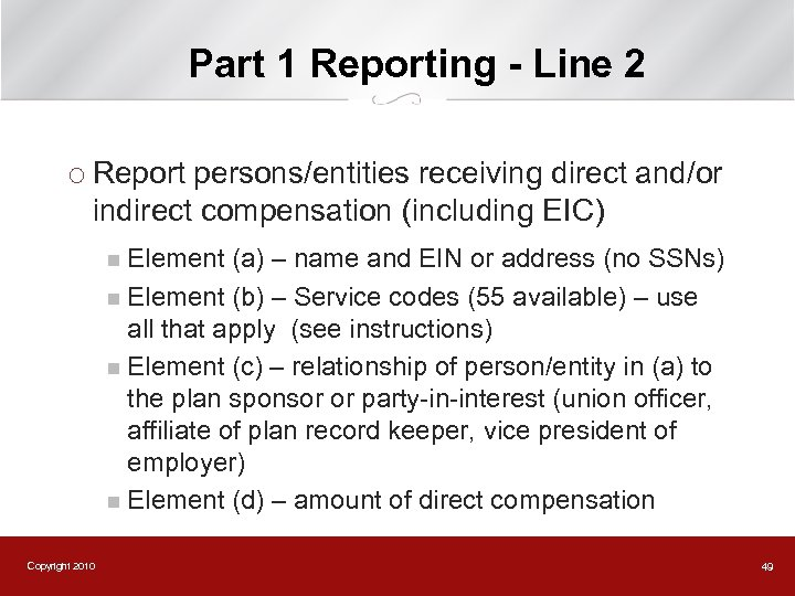 Part 1 Reporting - Line 2 ¡ Report persons/entities receiving direct and/or indirect compensation