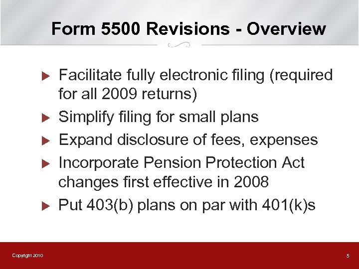 Form 5500 Revisions - Overview u u u Copyright 2010 Facilitate fully electronic filing