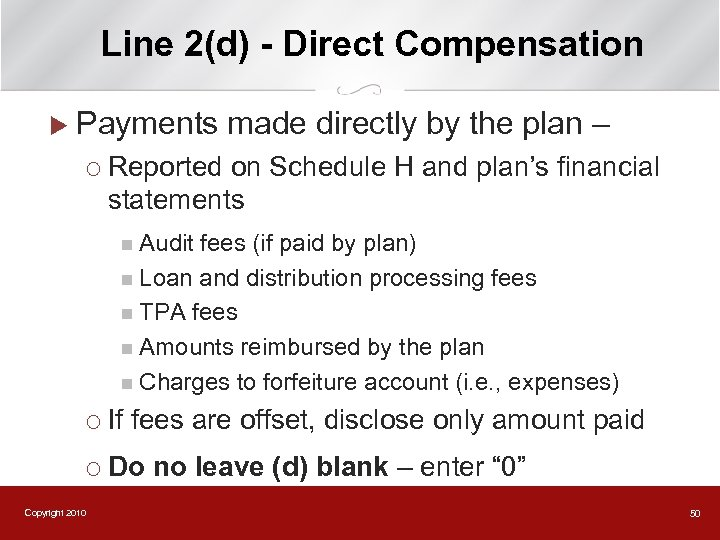 Line 2(d) - Direct Compensation u Payments made directly by the plan – ¡