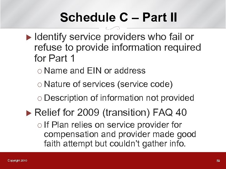 Schedule C – Part II u Identify service providers who fail or refuse to