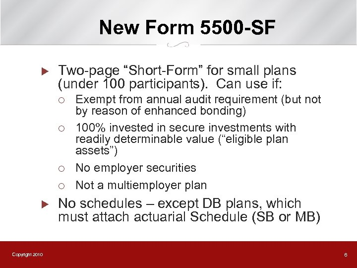"""New Form 5500 -SF u Two-page """"Short-Form"""" for small plans (under 100 participants). Can"""
