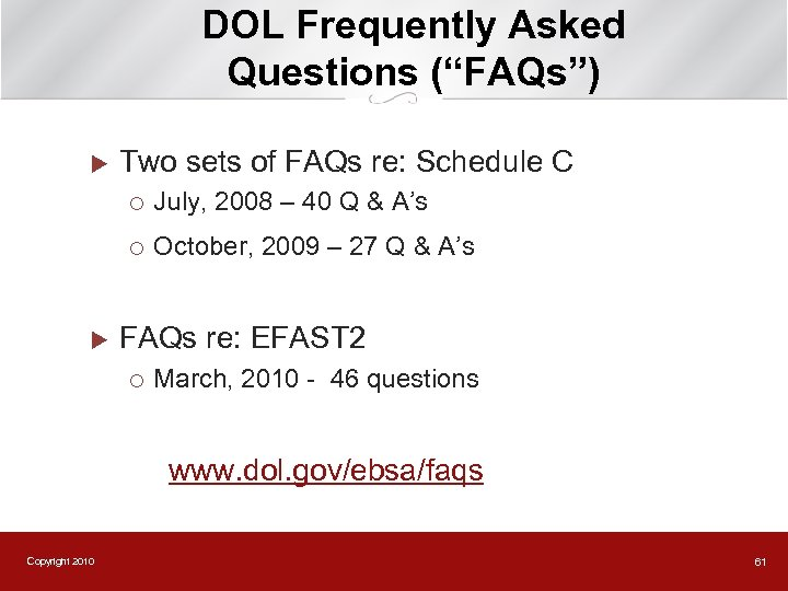 """DOL Frequently Asked Questions (""""FAQs"""") u Two sets of FAQs re: Schedule C ¡"""