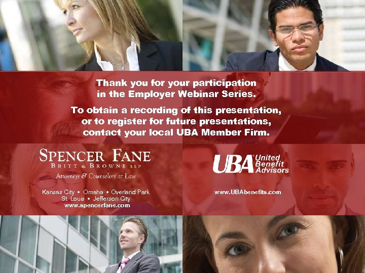 Thank you for your participation in the Employer Webinar Series. To obtain a recording
