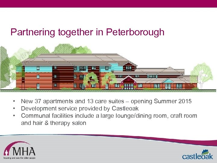 Partnering together in Peterborough • New 37 apartments and 13 care suites – opening