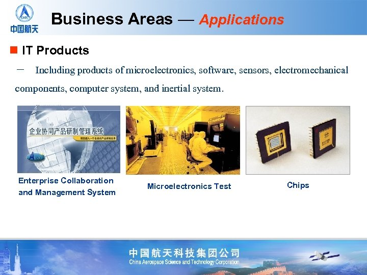 Business Areas — Applications n IT Products - Including products of microelectronics, software, sensors, electromechanical