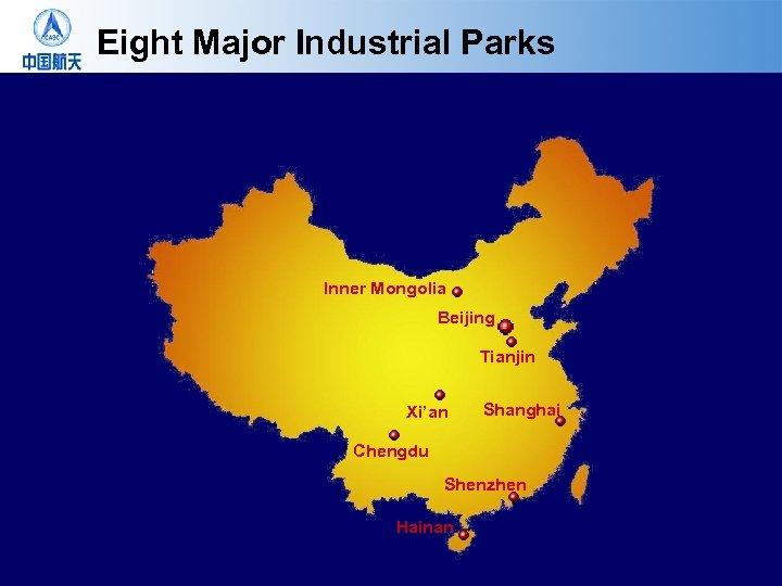 Eight Major Industrial Parks Inner Mongolia Beijing Tianjin Xi'an Shanghai Chengdu Shenzhen Hainan
