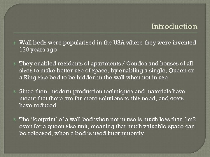 Introduction Wall beds were popularised in the USA where they were invented 120 years