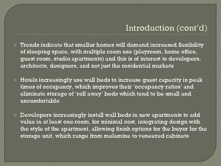 Introduction (cont'd) Trends indicate that smaller homes will demand increased flexibility of sleeping space,