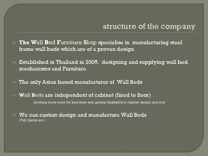 structure of the company The Wall Bed Furniture Shop specialise in manufacturing steel frame
