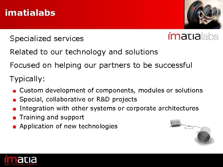 imatialabs Specialized services Related to our technology and solutions Focused on helping our partners