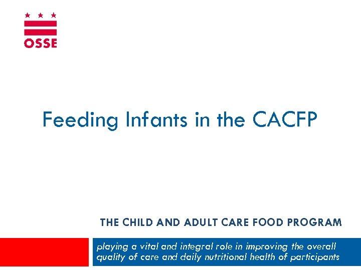 Feeding Infants in the CACFP THE CHILD AND ADULT CARE FOOD PROGRAM playing a