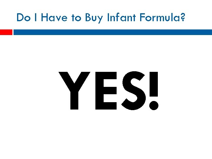 Do I Have to Buy Infant Formula? YES!