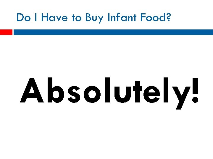 Do I Have to Buy Infant Food? Absolutely!