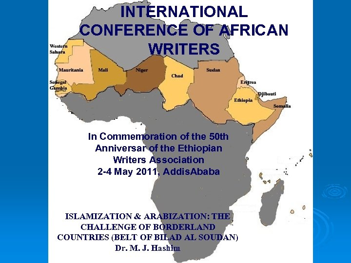 INTERNATIONAL CONFERENCE OF AFRICAN WRITERS In Commemoration of the 50 th Anniversar of the