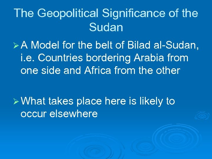 The Geopolitical Significance of the Sudan Ø A Model for the belt of Bilad