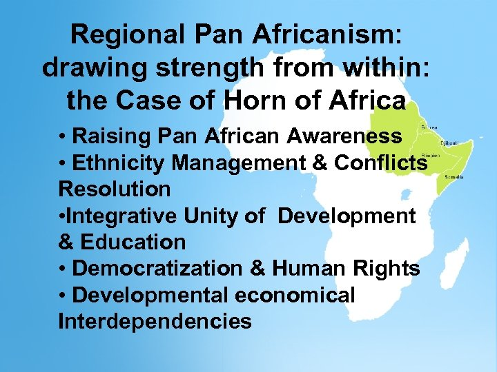 Regional. Pan Africanism: Regional drawingstrength from within: Strength from Within: drawing the Case of