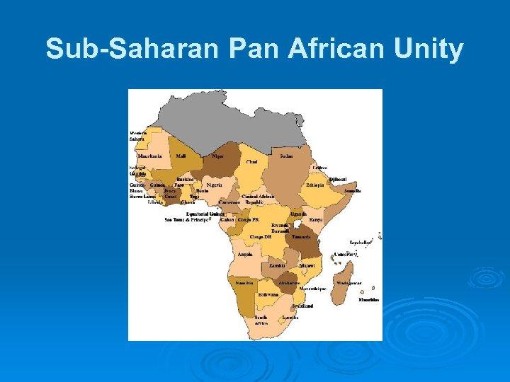 Sub-Saharan Pan African Unity