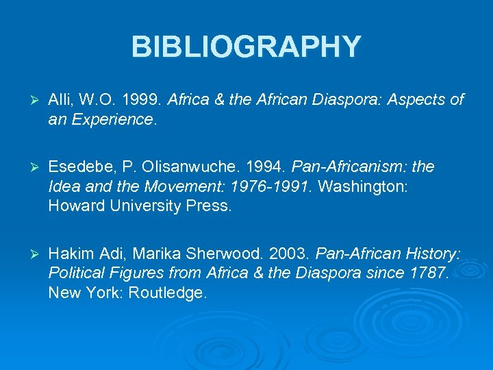 BIBLIOGRAPHY Ø Alli, W. O. 1999. Africa & the African Diaspora: Aspects of an