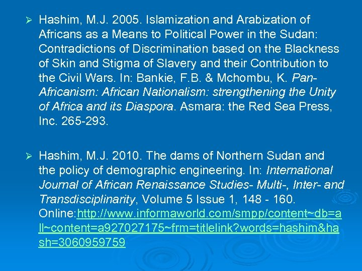 Ø Hashim, M. J. 2005. Islamization and Arabization of Africans as a Means to