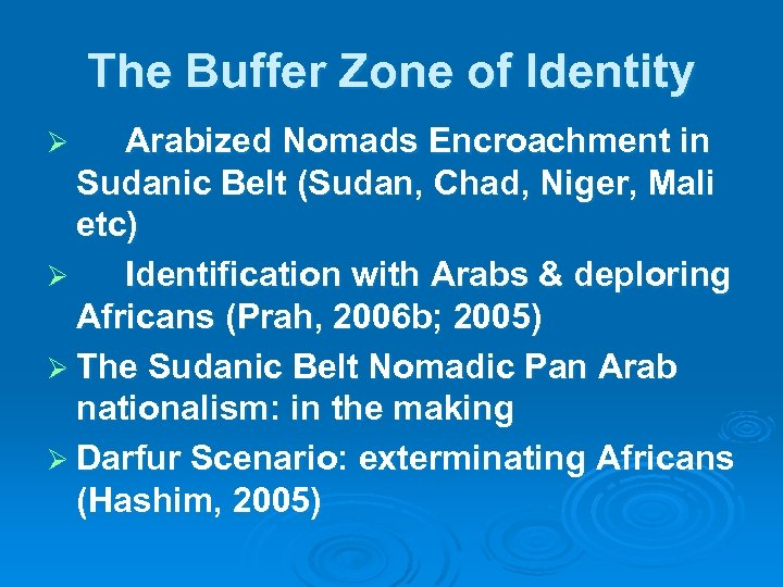 The Buffer Zone of Identity Arabized Nomads Encroachment in Sudanic Belt (Sudan, Chad, Niger,