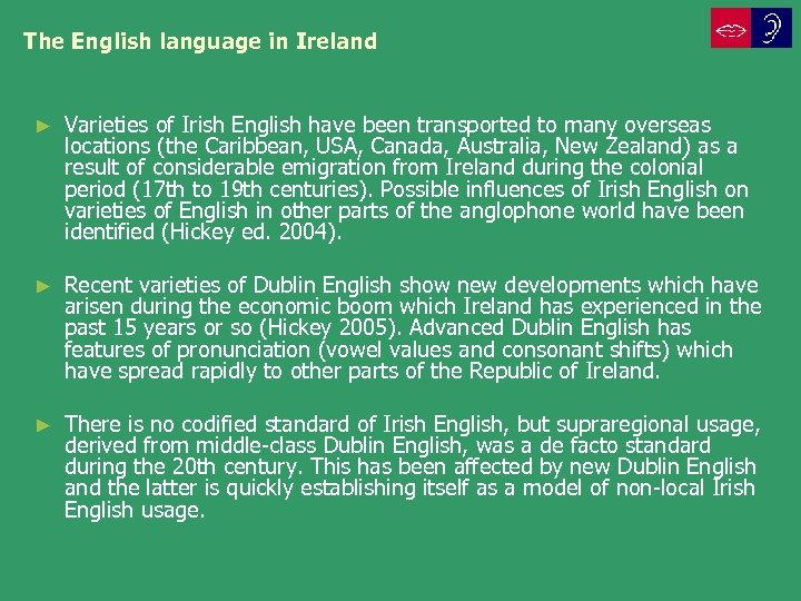 The English language in Ireland ► Varieties of Irish English have been transported to