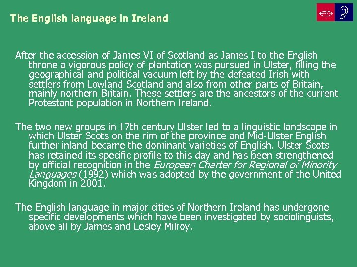 The English language in Ireland After the accession of James VI of Scotland as