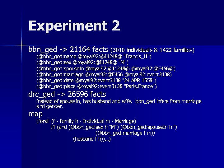 Experiment 2 bbn_ged -> 21164 facts (3010 individuals & 1422 families) (@bbn_ged: name @royal