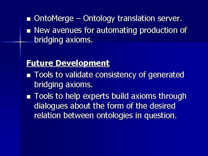 n n Onto. Merge – Ontology translation server. New avenues for automating production of