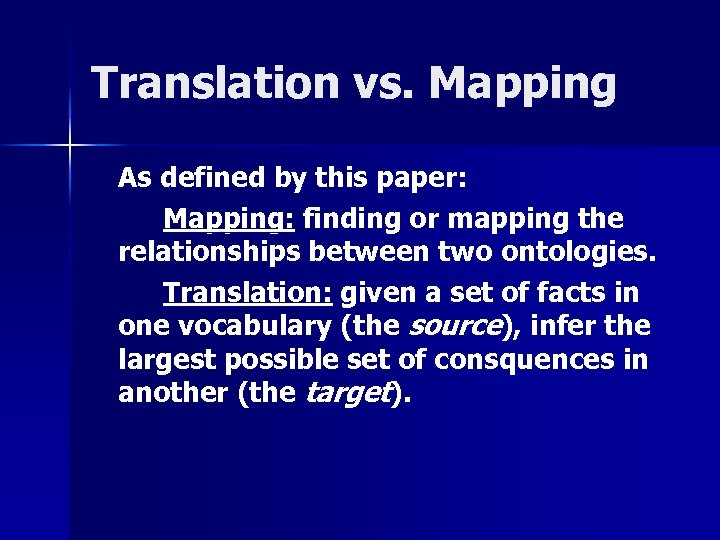 Translation vs. Mapping As defined by this paper: Mapping: finding or mapping the relationships