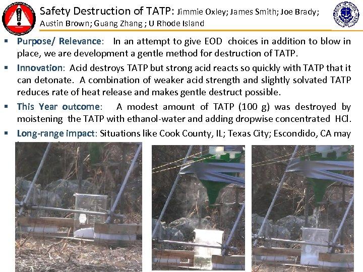 Safety Destruction of TATP: Jimmie Oxley; James Smith; Joe Brady; Austin Brown; Guang Zhang