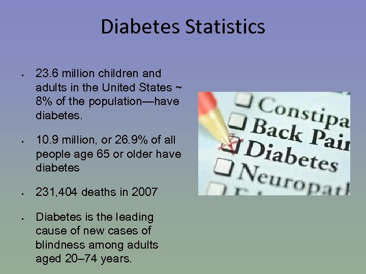 Diabetes Statistics • • 23. 6 million children and adults in the United States
