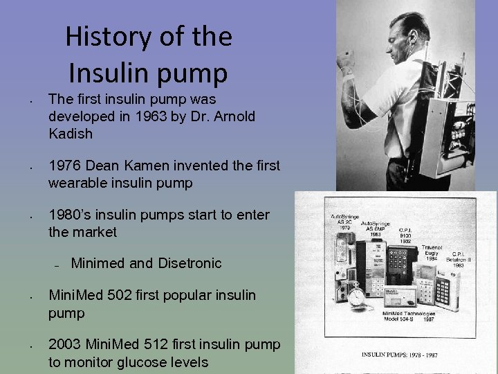 History of the Insulin pump • • • The first insulin pump was developed