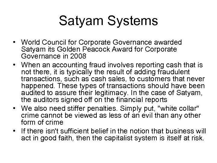 how to prevent another satyam like fraud accounting essay Fraud from within the fear of fraud is a constant even though the financial industry is one of the most regulated, financial institutions are still getting hit with the highest rates of internal fraud 1 and it's not just the big guys, it's everyone from the largest to the smallest.