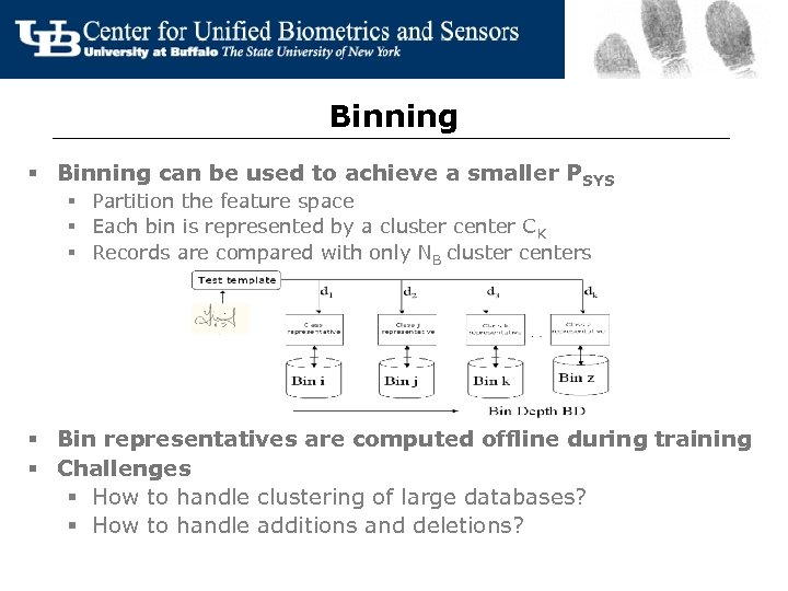 Binning § Binning can be used to achieve a smaller PSYS § Partition the