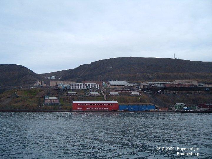 27. 8. 2009. Баренцбург. Barentsburg.